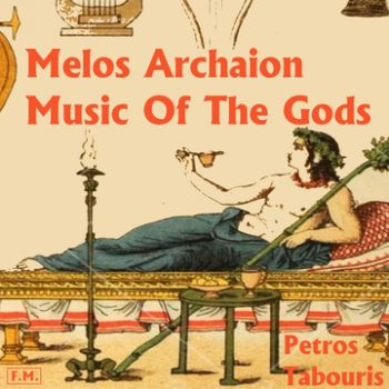 Petros Tabouris  Melos Archaion Music of the Gods
