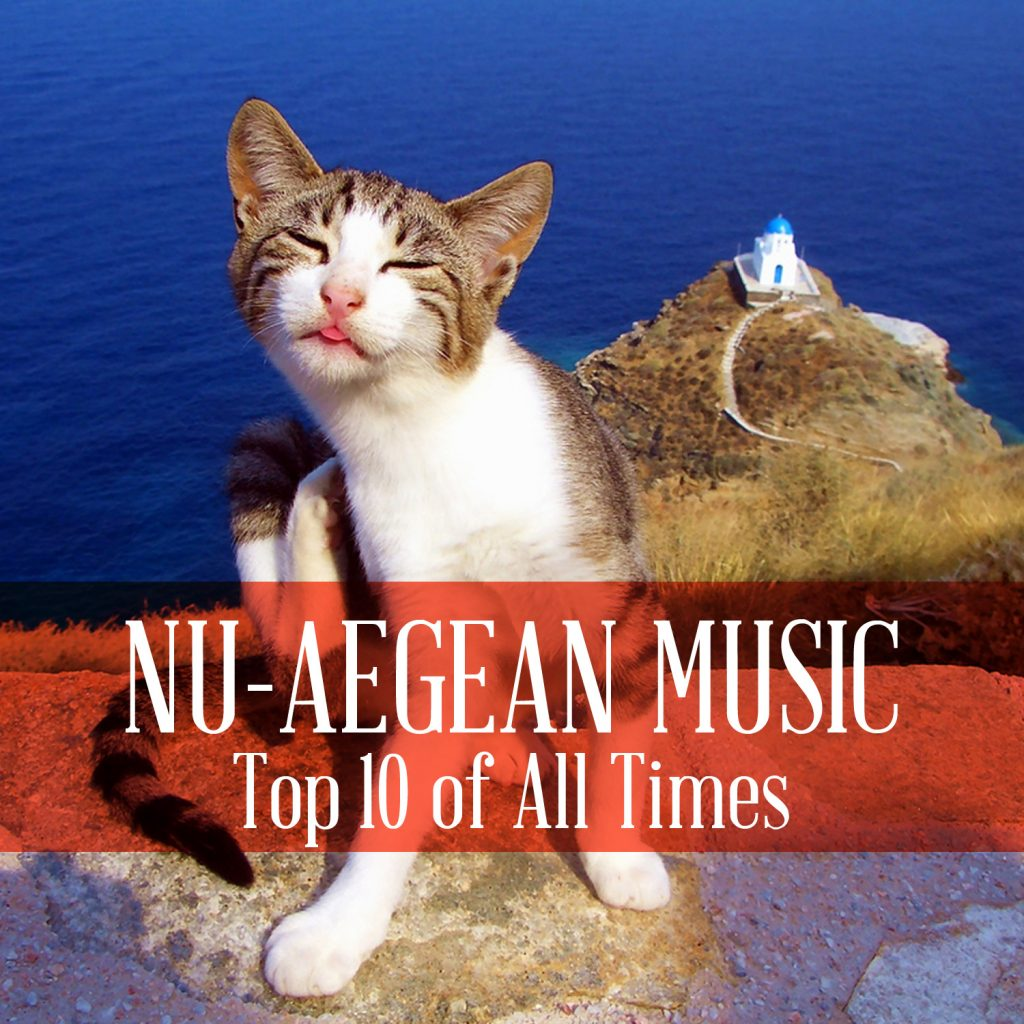 Nu Aegean Music Top 10 of All Times