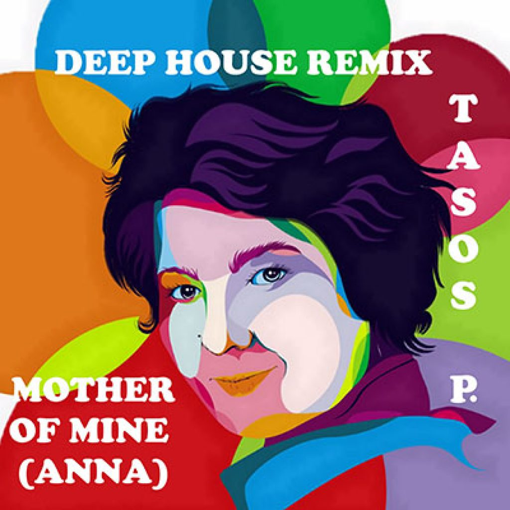 tasos p. mother of mine anna deep house remix