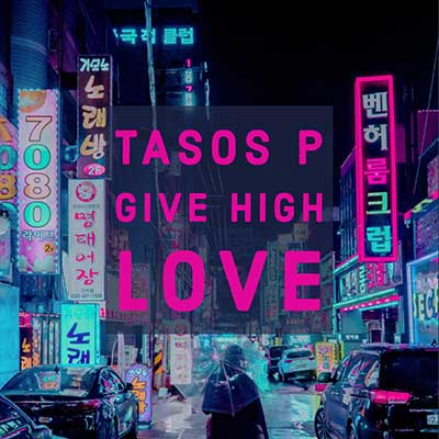 tasos-p.-give-high-love