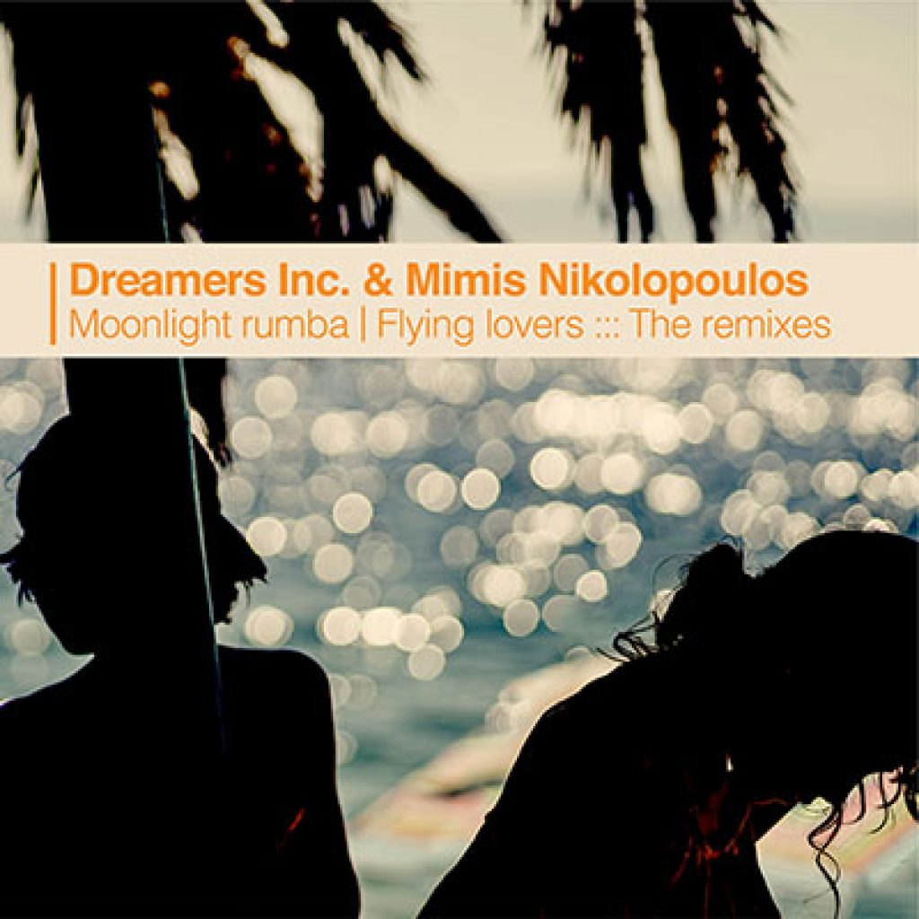 dreamers inc. mimis nikolopoulos moonlight rumba flying lovers the remixes
