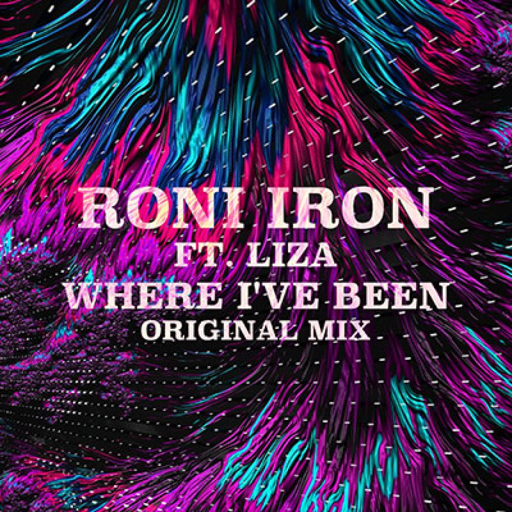 roni iron feat. liza where ive been original mix