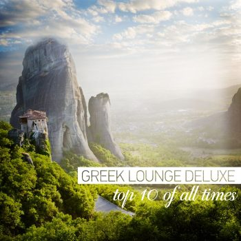 Greek Lounge Deluxe Top 10 of All Times