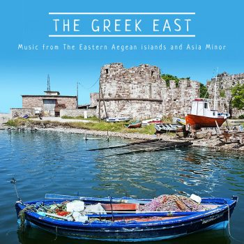 The-Greek-East-Music-from-The-Eastern-Aegean-islands-and-Asia-Minor