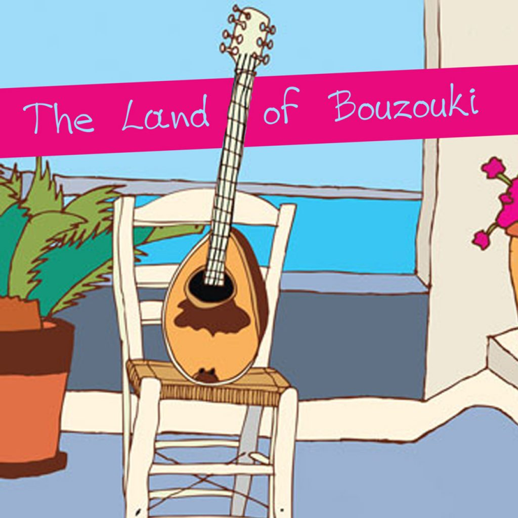 The Land of Bouzouki