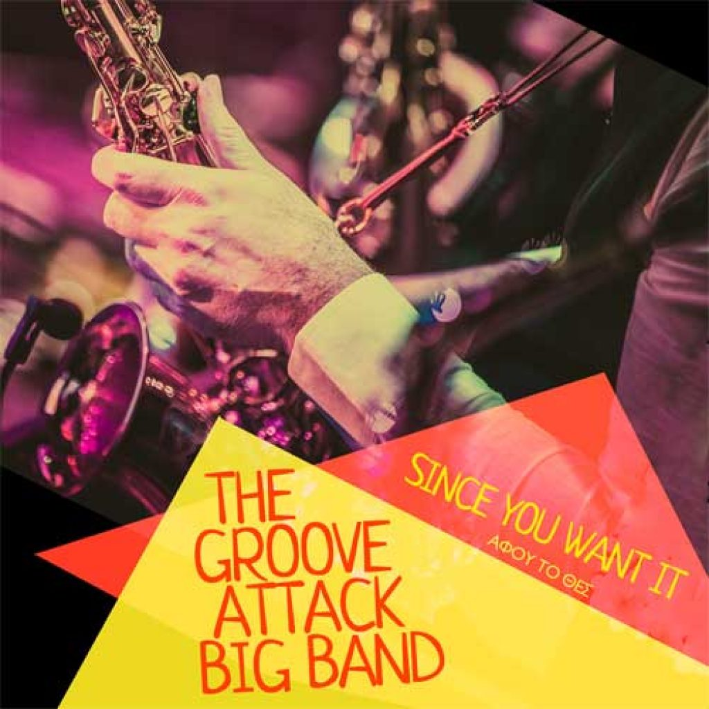 the groove attack big band since you want it