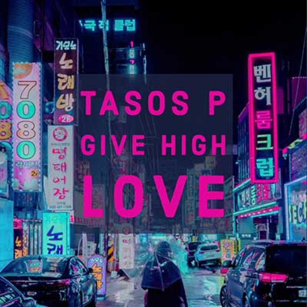 tasos p. give high love