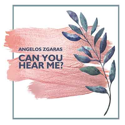 angelos-zgaras-can-you-hear-me-d