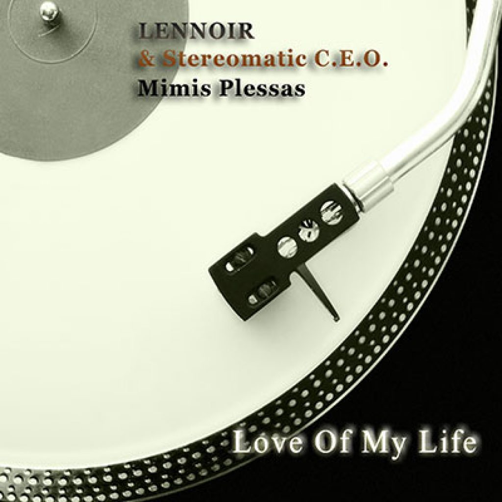 lennoir feat. stereomatic c.e.o. love of my life lennoirs dancefloor jazz re work